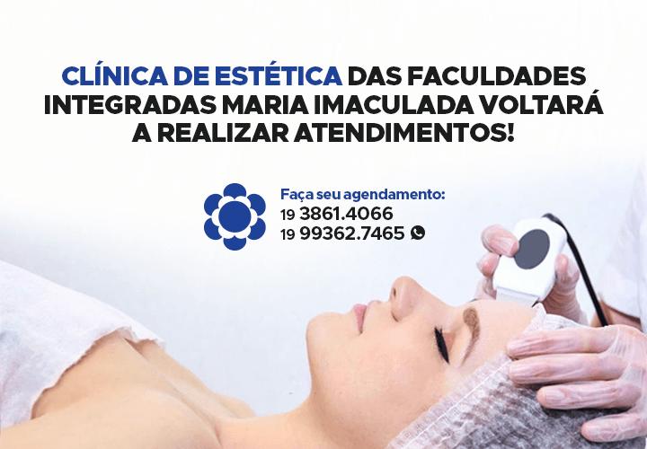 Clínica de Estética das Faculdades Integradas Maria Imaculada voltará a realizar atendimentos!