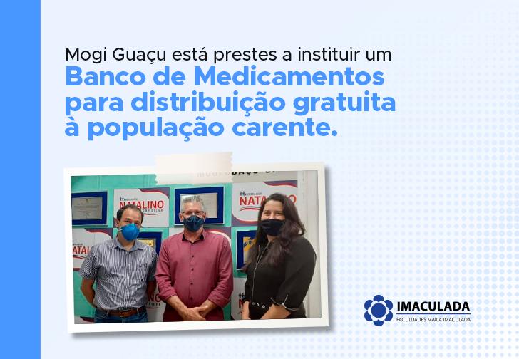 Mogi Guaçu está prestes a instituir um Banco de Medicamentos para distribuição gratuita à população carente.