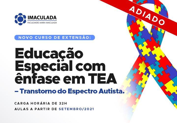 Curso de Extensão- Educação Especial com ênfase em TEA – Transtorno do Espectro Autista, adiado para setembro!