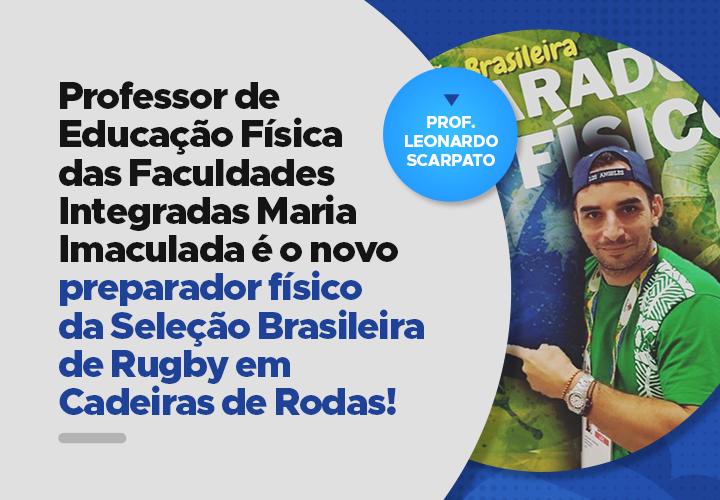 Professor de Educação Física das Faculdades Integradas Maria Imaculada é o novo preparador físico da Seleção Brasileira de Rugby em Cadeiras de Rodas!