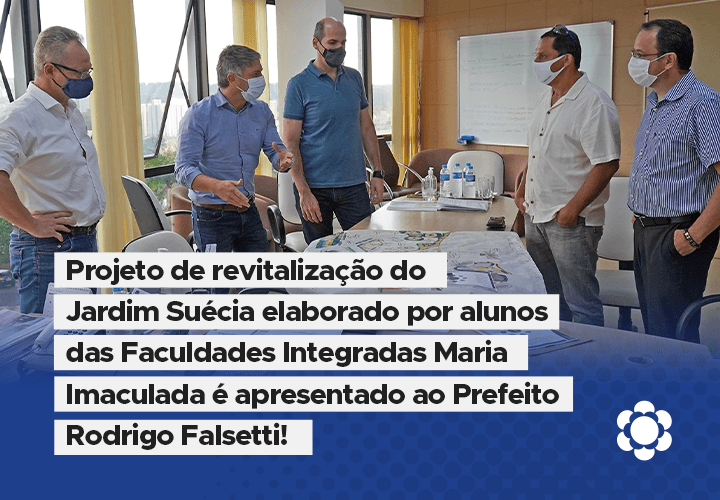 Projeto de revitalização no Jardim Suécia elaborado por alunos de Arquitetura e Urbanismo é apresentado ao Prefeito Rodrigo Falsetti!
