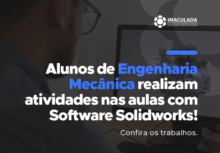 Alunos de Engenharia Mecânica realizam atividades nas aulas com Software Solidworks!