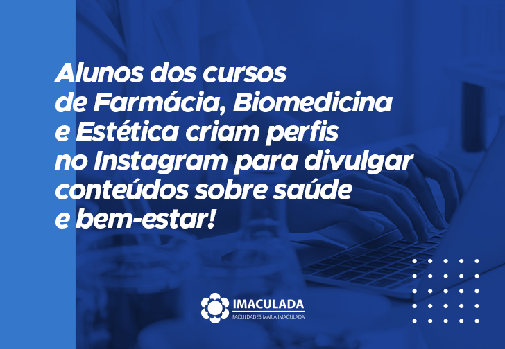 Alunos criam perfis no Instagram para divulgar conteúdos sobre saúde e bem-estar!