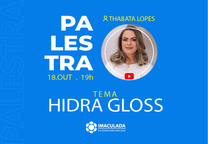 Atenção alunos da saúde, Palestra: Hidra Gloss